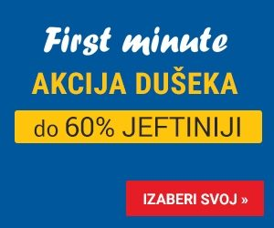 First Minute akcija dušeka