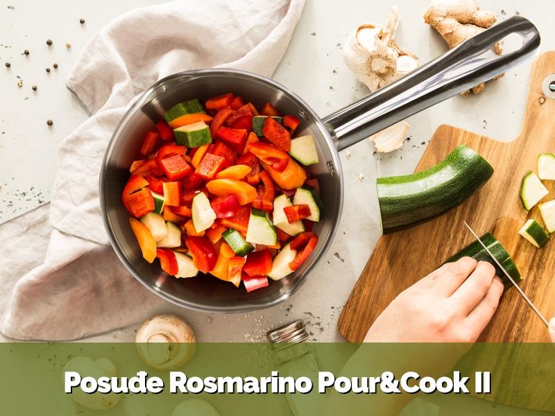 Posuđe Rosmarino Pour & Cook II